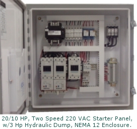20/10 HP,<br /><br /><br /> Two Speed 220 VAC Starter Panel, w/ 3HP Hydraulic Dump, Nema12 Enclosure