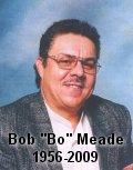 "Bob ""Bo"" Meade 1956-2009"